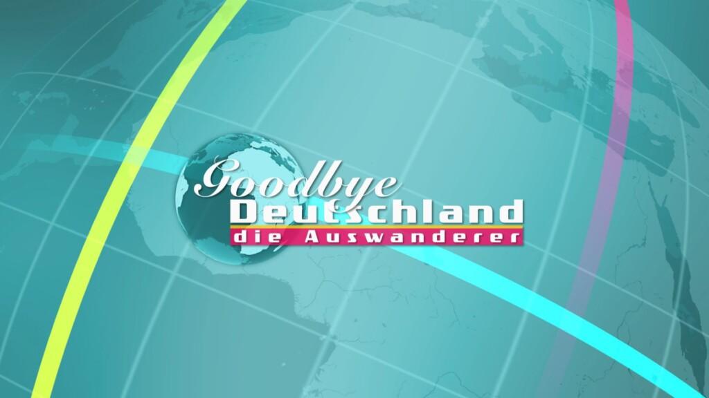 Goodbye Deutschland Auswanderer Tot