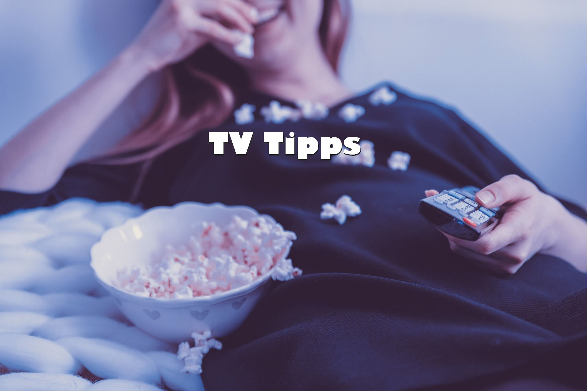 TV-Tipps und Highlights für heute Abend (06.07.2020)