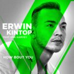 "Erwin Kintop feat. Rea Garvey mit ""How Bout You"""