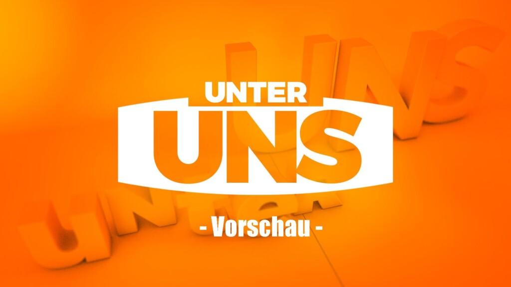 """Die Wochen-Vorschau von der Daily-Soap """"Unter uns"""" bei RTL."""